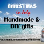 Christmas in July - Handmade and DIY gifts - Toddling Around Chicagoland