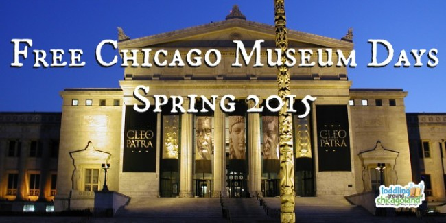 Free Chicago Museum Days – Spring 2015